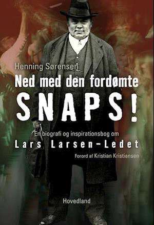 Ned med den fordømte snaps! af Henning Sørensen