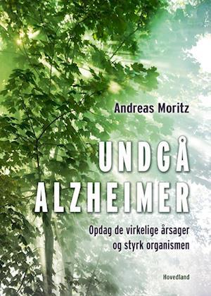 Undgå Alzheimer af Andreas Moritz