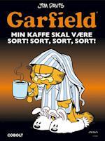Garfield - min kaffe skal være sort! sort, sort, sort! af Jim Davis
