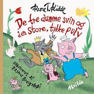 De tre dumme svin og den store, tykke pulv af Rune T. Kidde