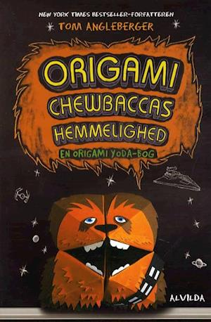 Origami Chewbaccas hemmelighed af Tom Angleberger