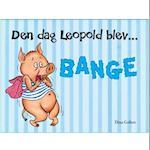 Den dag Leopold blev bange af Dina Gellert