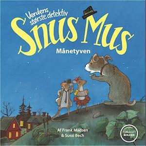 Verdens største detektiv Snus Mus - månetyven af Frank Madsen