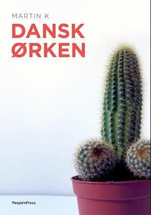 Dansk ørken af Martin K