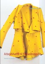 Arbejdshæfte til beklædningsfilt af Charlotte Buch