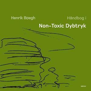Håndbog i Non-Toxic Dybtryk af Henrik