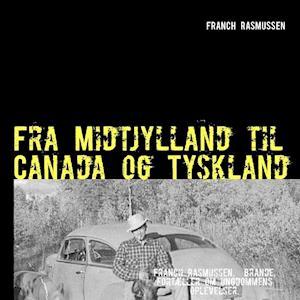Fra Midtjylland til Canada og Tyskland af Rasmussen