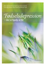 Fødselsdepression - der er hjælp at få! af Lise Gullestrup, Poul Videbech, Svend Åge Madsen