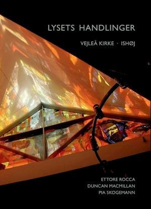 Lysets handlinger af Ettore Rocca, Duncan Macmillan, Pia Skogemann