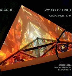 Works of light af Duncan Macmillan, Ettore Rocca, Pia Skogemann