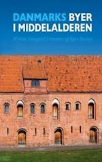 Danmarks byer i middelalderen (Danske bystudier 6)