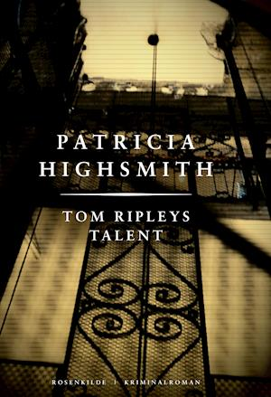 Tom Ripleys talent. En Patricia Highsmith krimi. af Patricia Highsmith