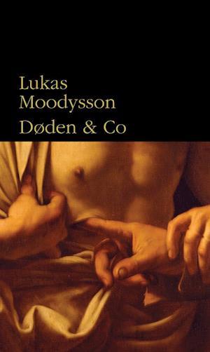 Døden & Co af Lukas Moodysson