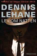 Lev om natten af Dennis Lehane