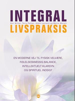 Integral livspraksis af Ken Wilber, Marco Morelli, Adam Leoard