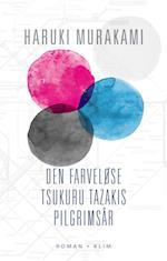 Den farveløse Tsukuru Tazakis pilgrimsår af Haruki Murakami
