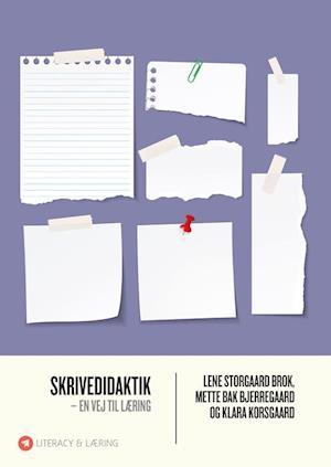 Skrivedidaktik af Lene Storgaard Brok, Klara Korsgaard, Mette Bjerregaard Bak