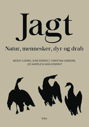 Jagt af Mickey Gjerris, Sune Borkfelt, Christian Gramborg