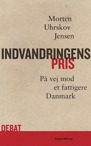 Bog, hæftet Indvandringens pris af Morten Uhrskov Jensen
