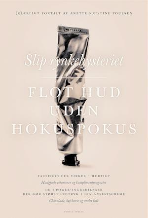 Bog, hæftet Slip rynkehysteriet. flot hud uden hokuspokus af Anette Kristine Poulsen