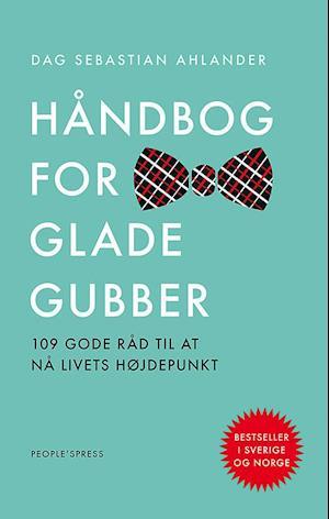 Håndbog for glade gubber af Dag Sebastian Ahlander