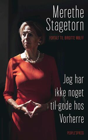 Jeg har ikke noget tilgode hos Vorherre af Merethe Stagetorn, Birgitte Wulff