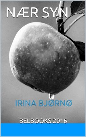 Nærsyn af Irina Bjørnø