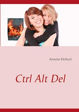 Ctrl Alt Del af Annette Dollard