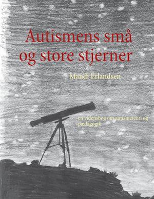 Autismens små og store stjerner af Mandi Erlandsen