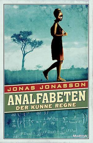 Analfabeten der kunne regne af Jonas Jonasson