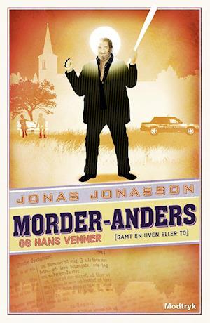 Morder-Anders og hans venner. (samt en uven eller to) af Jonas Jonasson