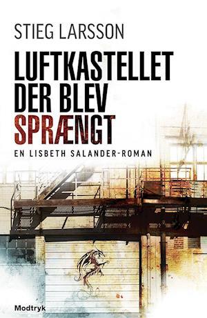 Luftkastellet der blev sprængt af Stieg Larsson