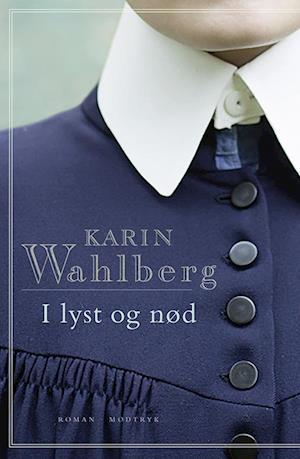 I lyst og nød af Karin Wahlberg