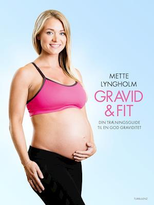 Bog, hardback Gravid og fit af Mette Lyngholm