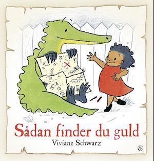 Sådan finder du guld af Viviane Schwarz