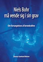 Niels Bohr må vende sig i sin grav