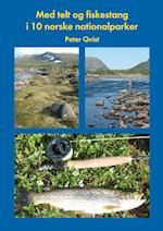 Med telt og fiskestang i 10 norske nationalparker