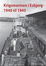 Krigsmarinen i Esbjerg 1940 – 1945