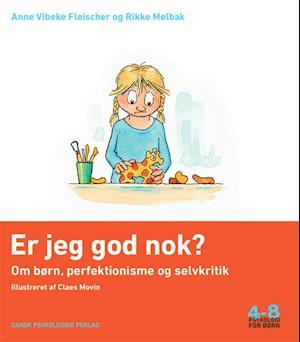 Er jeg god nok? af Anne Vibeke Fleischer, Rikke Mølbak