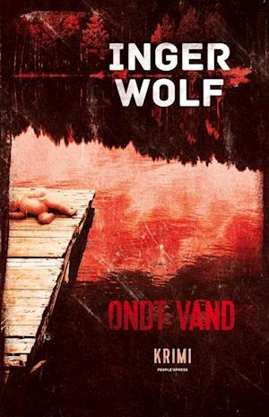 Ondt vand af Inger Wolf
