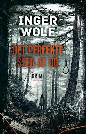 Det perfekte sted at dø af Inger Wolf