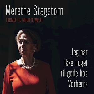 Jeg har ikke noget til gode hos Vorherre af Merethe Stagetorn, Birgitte Wulff