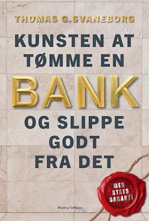 Kunsten at tømme en bank – og slippe godt fra det af Thomas Svaneborg