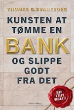 Kunsten at tømme en bank – og slippe godt fra det