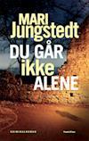 Du går ikke alene af Mari Jungstedt