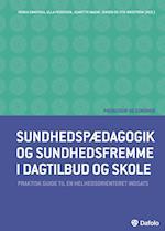 Sundhedspædagogik og sundhedsfremme i dagtilbud og skole af Bente Jensen, Monica Carlsson, Børge Koch