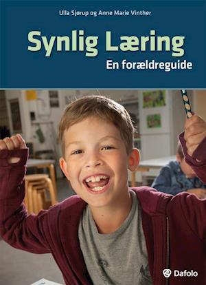 Synlig læring af Ulla Sjørup, Anne Marie Vinther