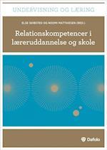 Relationskompetencer i læreruddannelse og skole (Undervisning og læring)