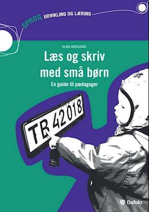 Bog, paperback Læs og skriv med små børn af Klara Korsgaard