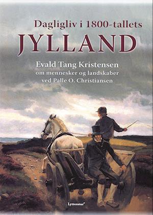 Dagligliv i 1800-tallets Jylland af Evald Tang Kristensen